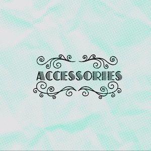 Jewelry, belts, hats, scarves